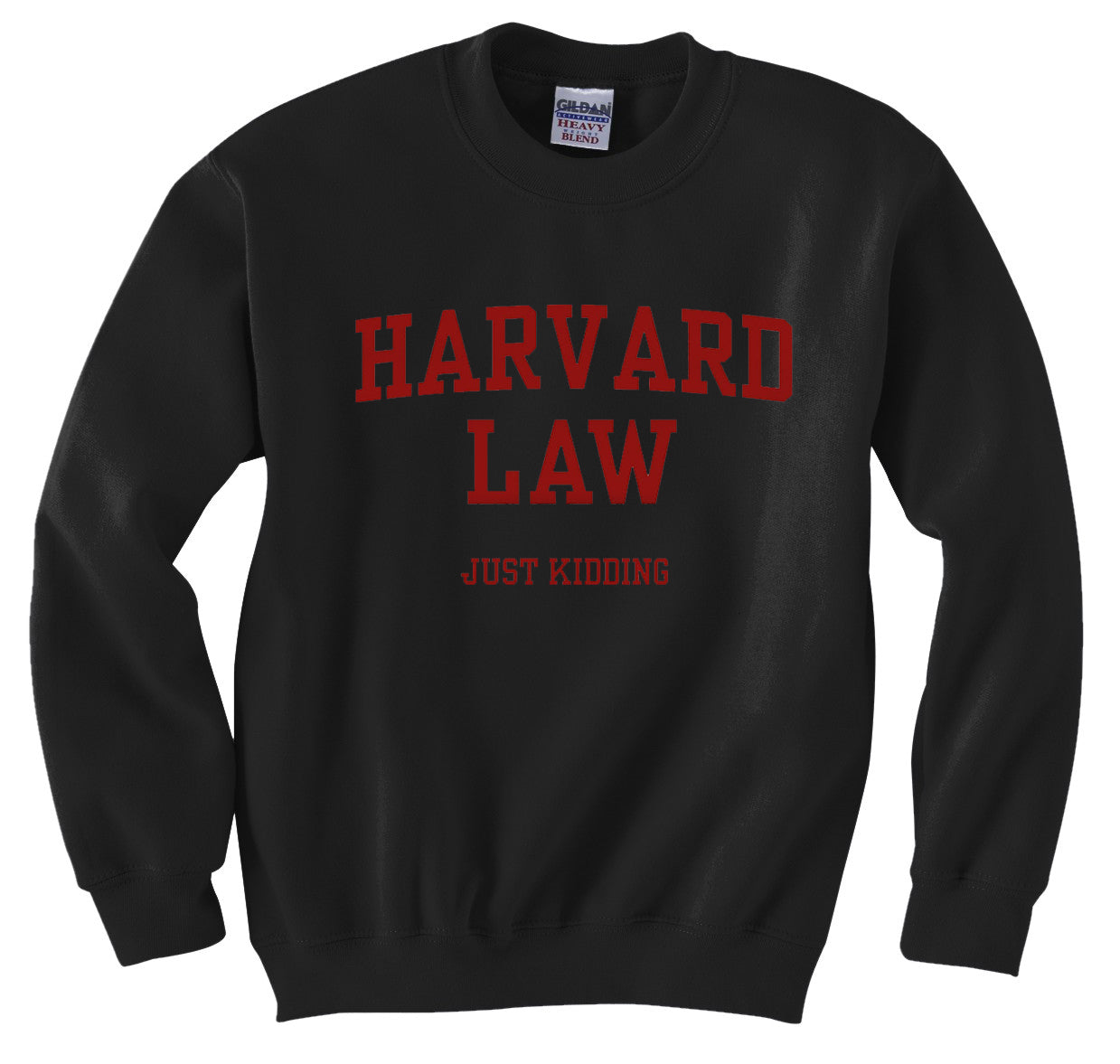 Harvard Law Just Kidding Crewneck Sweatshirt