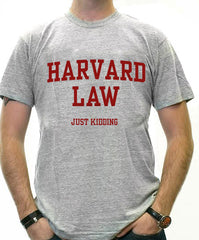 Harvard Law Just Kidding Men's T-Shirt