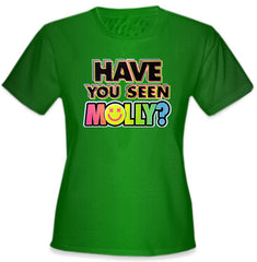 Have You Seen Molly? Girl's T-Shirt