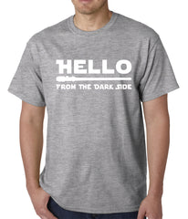 Hello - From The Dark Side Mens T-shirt