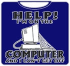 Help! I'm On The Computer T-Shirt