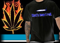 Pothead & Stoner Tees - How I Roll T-Shirt