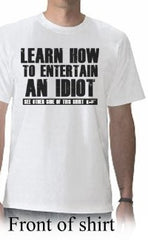 How To Entertain an Idiot T-Shirt