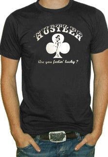 Hustler Are You Lucky T-Shirt