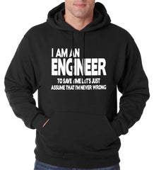 I Am an Engineer Lets Assume I'm Right Adult Hoodie