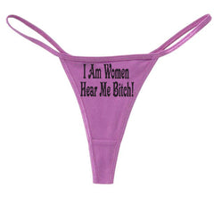 I Am Woman Hear Me Bitch Thong