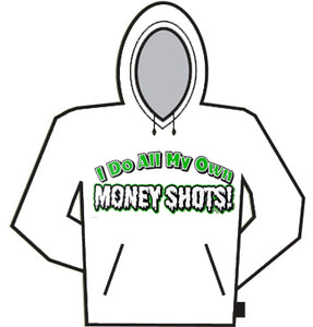 I Do All My Own Money Shots Hoodie