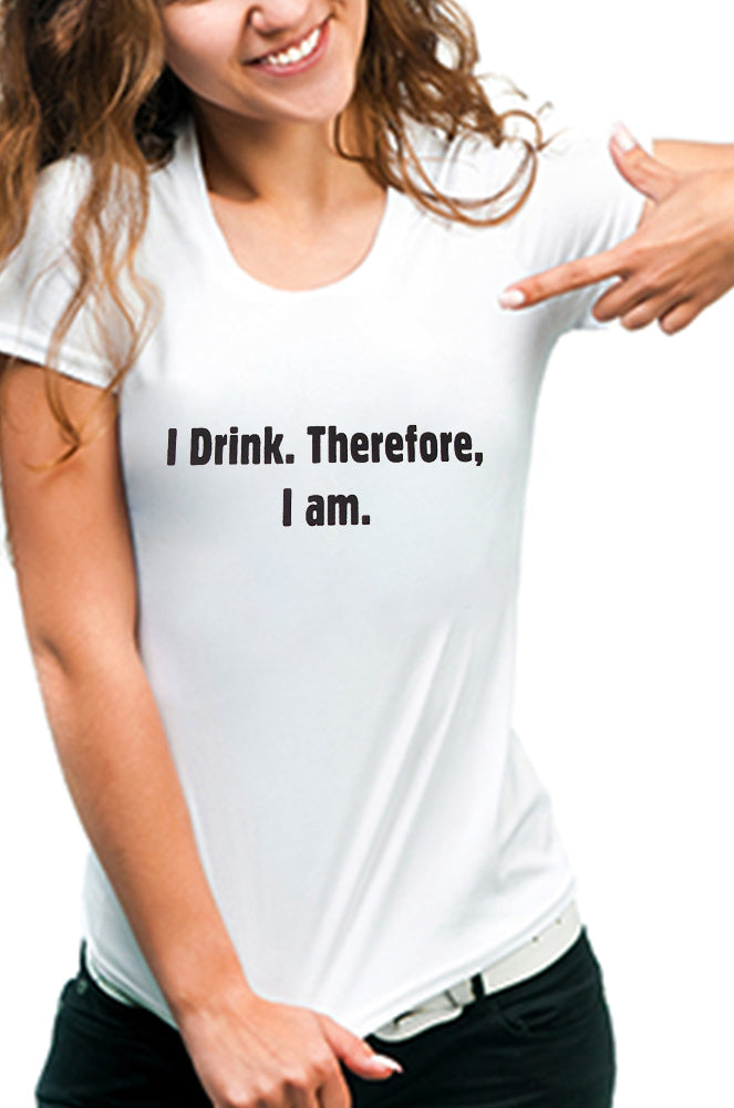 I Drink Therefore I Am Girls T-Shirt