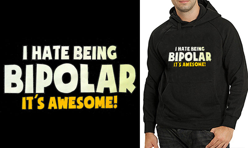 I Hate being Bipolar It's Awesome Adult Hoodie