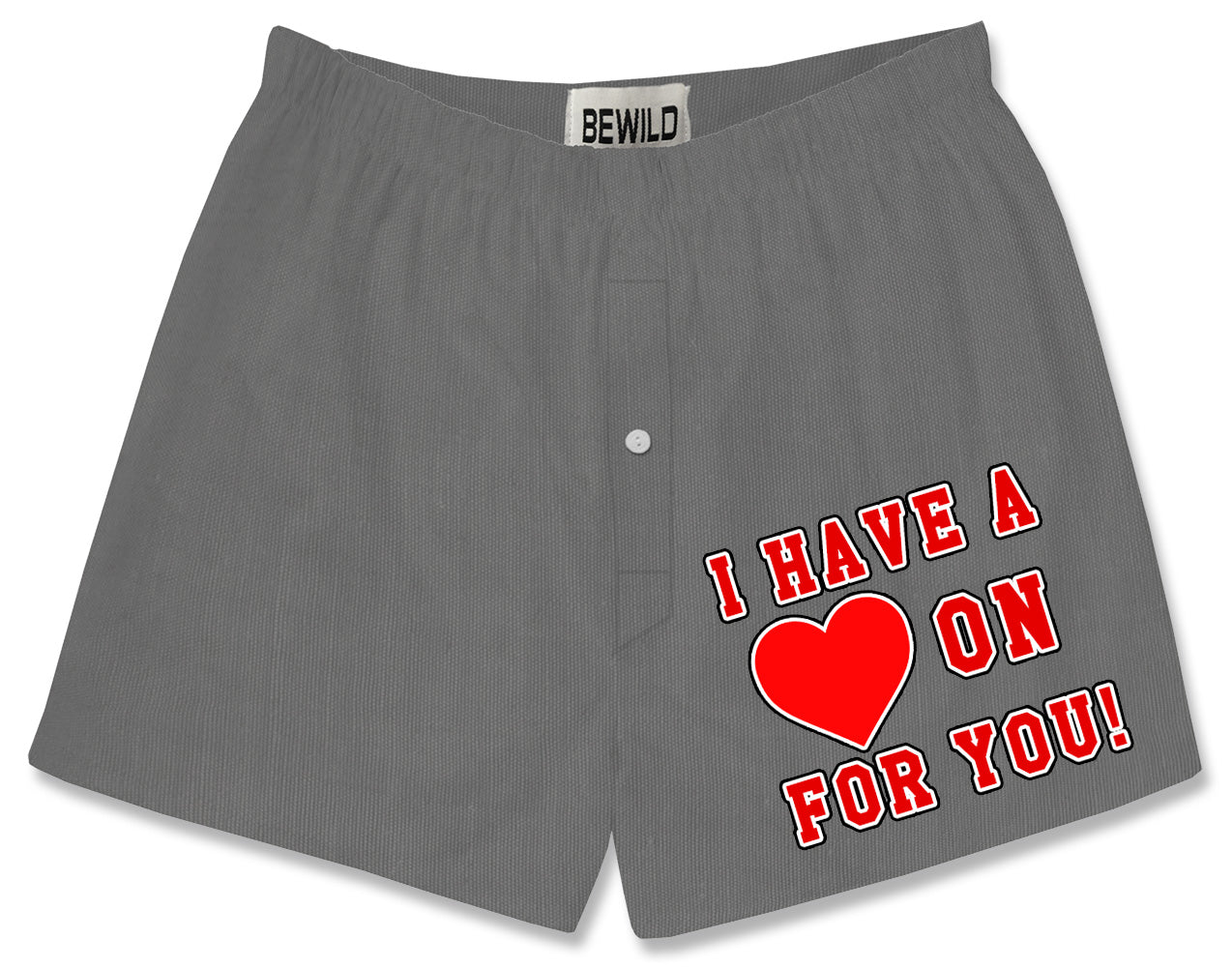 I Have A Heart On For You! Boxer Shorts