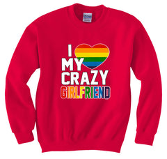 I Heart My Crazy Girlfriend Rainbow Pride Crew Neck Sweatshirt