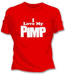 I Love My Pimp Girls T-Shirt
