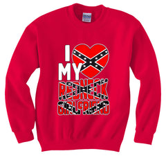 I Love My Redneck Girlfriend Crew Neck Sweatshirt