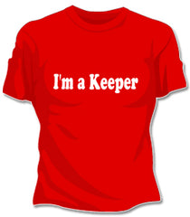 I'm A Keeper Girls T-Shirt