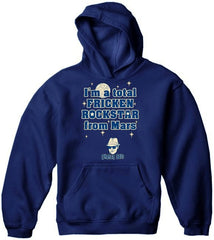I'm a Total Frickin' Rockstar From Mars Hoodie