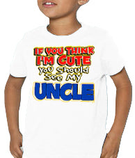 I'm Cute, See My Uncle Kids T-Shirt