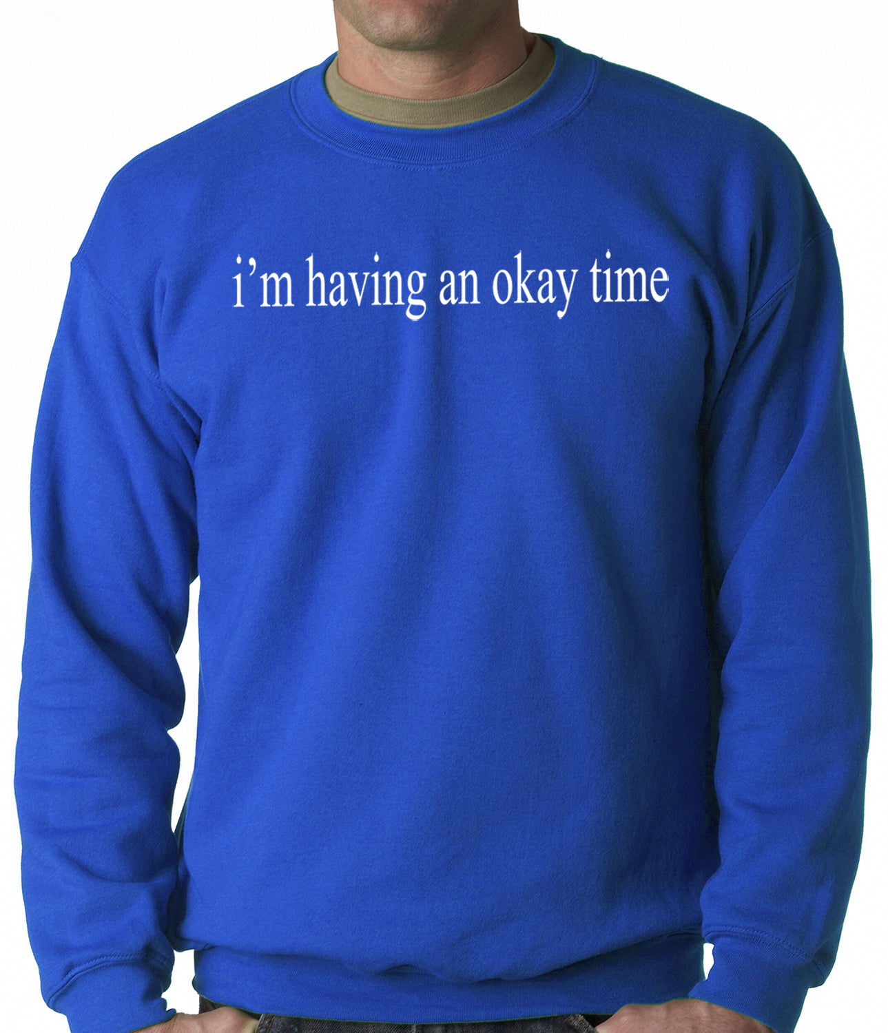 I'm Having An Okay Time Adult Crewneck