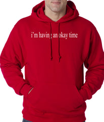 I'm Having An Okay Time Adult Hoodie