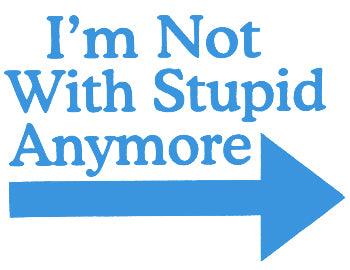 I'm Not With Stupid T-Shirt
