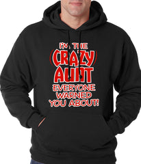 I'm The Crazy Aunt Everyone Warned You About Adult Hoodie