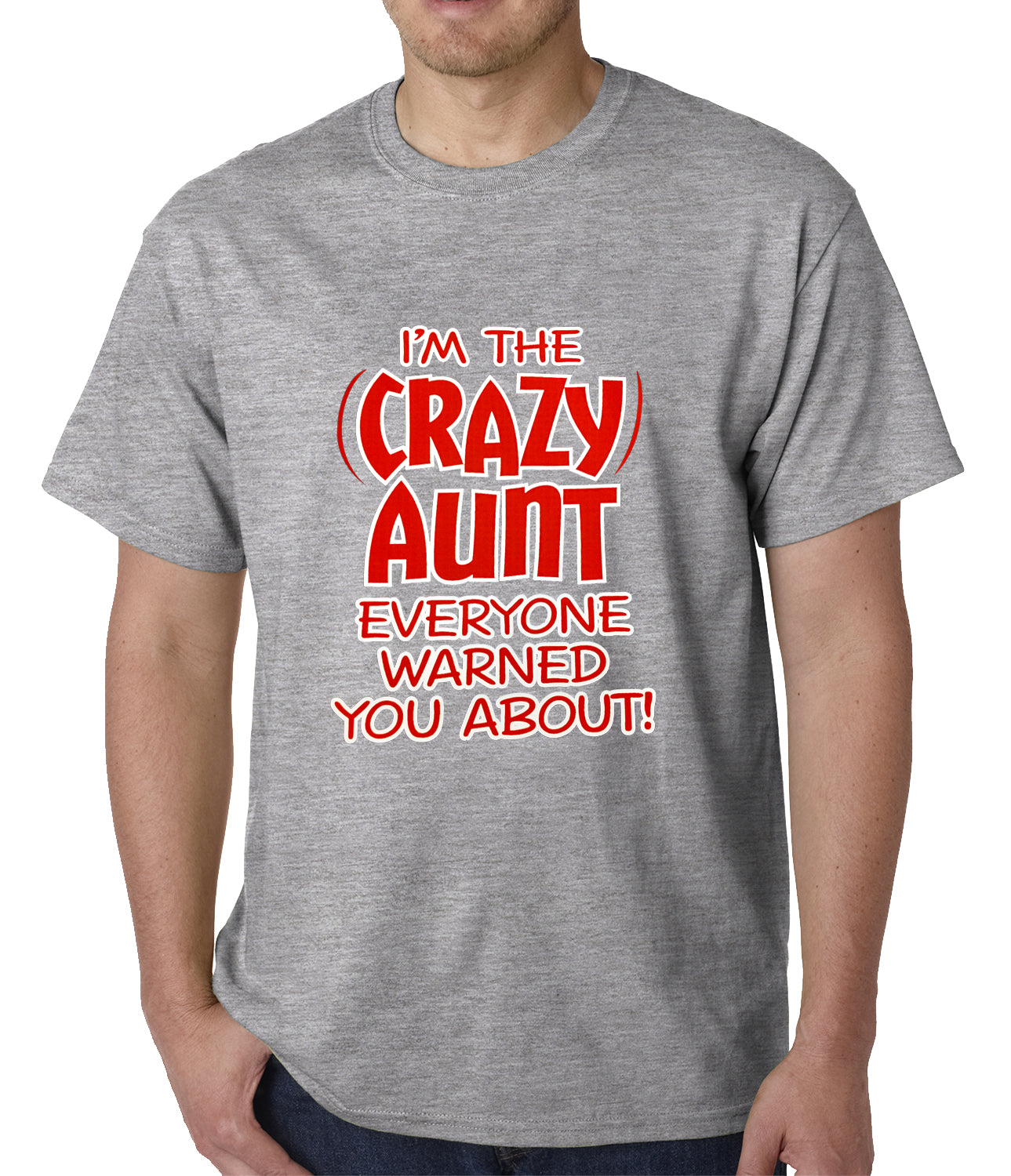 I'm The Crazy Aunt Everyone Warned You About Mens T-shirt