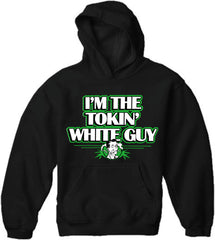 I'm The Tokin' White Guy Adult Hoodie