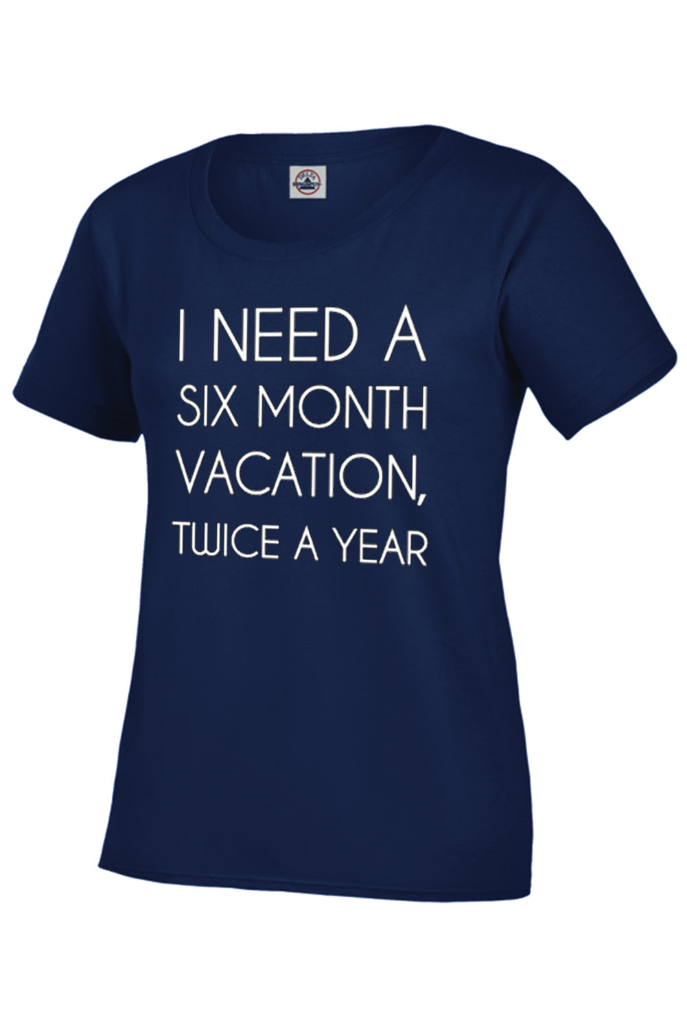 I Need A 6 Month Vacation Girl's T-Shirt
