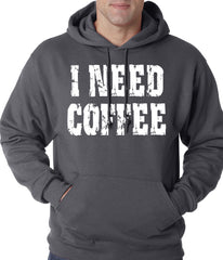 I Need Coffee Adult Hoodie