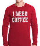 I Need Coffee Thermal Shirt