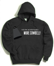 I Need More Cowbell Hoodie