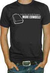 I need More Cowbell T-Shirt