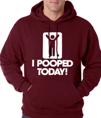 I Pooped Today Adult Hoodie