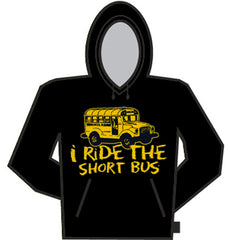 I Ride The Short Bus Hoodie
