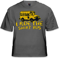 I Ride The Short Bus T-Shirt