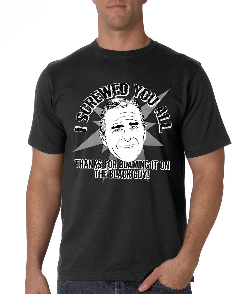 I Screwed You All Men's T-Shirt
