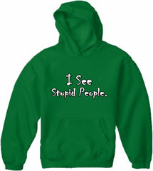 I See Stupid People Adult Hoodie
