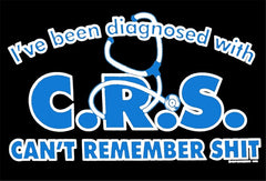 I've Been Diagnosed With C.R.S. Hoodie