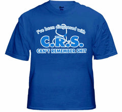 I've Been Diagnosed With C.R.S. T-Shirt
