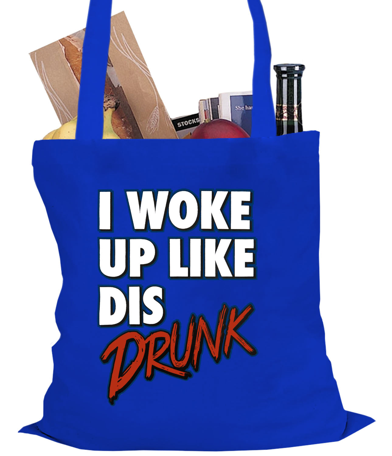 I Woke Up Like Dis, Drunk Tote Bag