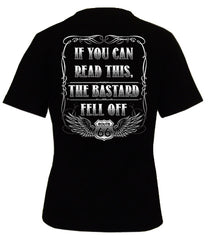 If You Can Read This, The Bastard Fell Off Women's Biker T-Shirt (Back Print)
