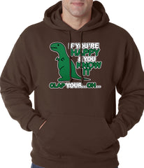 If You're Happy & You Know it Clap Your OH T-Rex Adult Hoodie