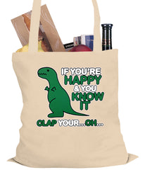 If You're Happy & You Know it Clap Your OH T-Rex Tote Bag