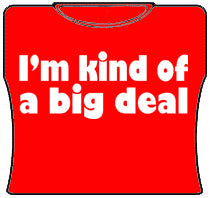 Im Kind Of A Big Deal Girls T-Shirt (Red)