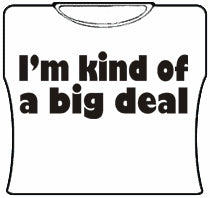 Im Kind Of A Big Deal Girls T-Shirt (White)
