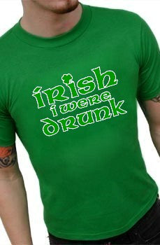 Irish I Were Drunk Men's T-Shirt