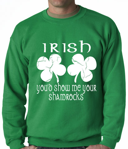 Irish You'd Show Me Your Shamrocks St. Patrick's Day Crewneck Sweatshirt