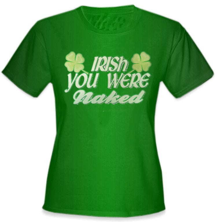 Irish You Were Naked Girl's T-Shirt
