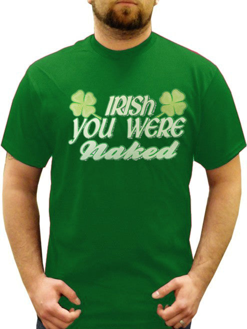 Irish You Were Naked Men's T-Shirt