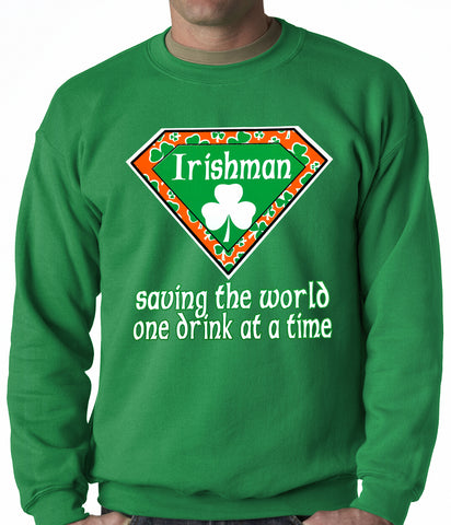 Irishman Saving The World One Drink At a Time Adult Crewneck