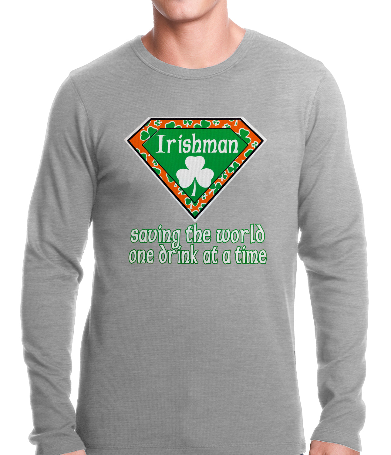 Irishman Saving The World One Drink At a Time Thermal Shirt